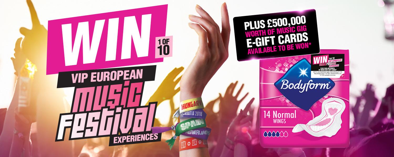 Bodyform Pink Ticket - Win 1 of 10 VIP European Music Festival Experiences